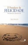 Capa O paradoxo_da_felicidade
